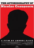 The Autobiography Of Nicolae Ceasescu (The Autobiography of Nicolae Ceausescu)
